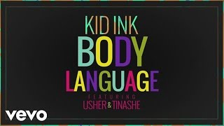 Kid Ink feat. Usher & Tinashe - Body Language (Audio)