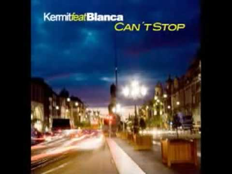 Kermit feat. Blanca - Cant Stop Music Videos