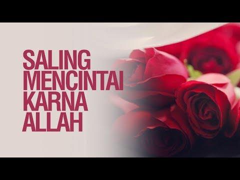 Saling Mencintai Karena Allah - Ustadz Khairullah Anwar Luthfi, Lc