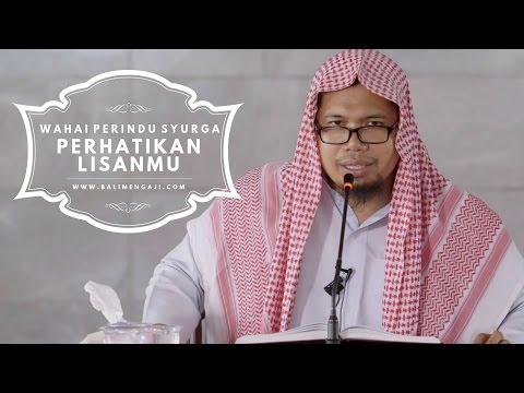 Wahai Perindu Surga, Perhatikan Lisanmu - Ustadz Mizan Qudsiyah, Lc