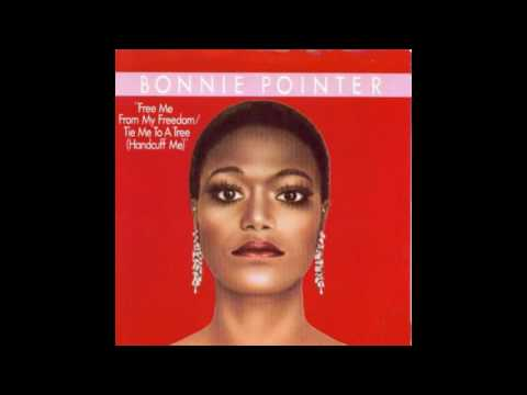 Bonnie Pointer - Free Me From My Freedom Tie Me To A TreeHandcuff MeLong
