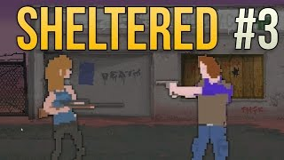 Sheltered - Ep. 3 - ONE SHOT, ONE KILL ★ Sheltered Gameplay