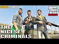 GTA 5 ONLINE - The Nicest Criminals -  Episode #1