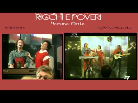 Ricchi e poveri – Mamma Maria : originale e versione di Guzzanti Cabello Lillo a confronto