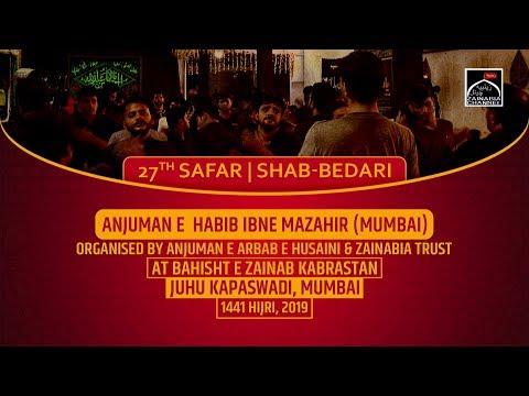 Anjuman e Habib Ebne Mazahir (Mumbai) 27th Safar Shabbedari at Bahisht e Zainab Juhu Kapaswadi 2019
