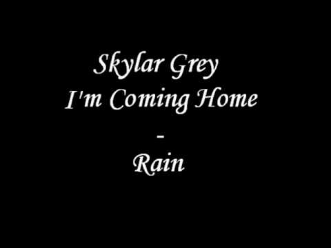 Skylar grey i m coming home with rain youtube