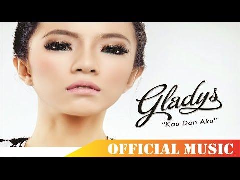 download lagu Gladys - Kau Dan Aku gratis