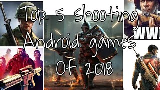 Top 5 shooting android games of 2018