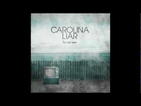 Carolina Liar - Im Not Over