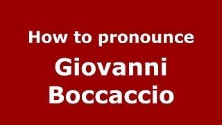 How to pronounce Giovanni Boccaccio (Italian/Italy) - PronounceNames.com