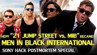 How «21 Jump Street vs MIB» became «Men in Black International» (Sony Hack Special)