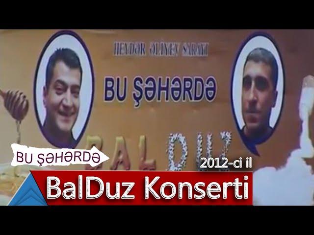 BalDuz - Bu ЕЙhЙrdЙ 2012, Tam versiya