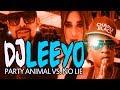 DJ LEEYO - Party Animal vs. No Lie ( 2017 )