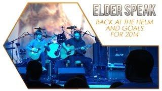 Elder Speak - Back at the Helm and Goals for 2014