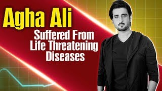 Agha Ali Suffered From Life Threatning Diesease | Desi Tv Entertainment