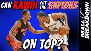 Can KAWHI Put The RAPTORS On Top?