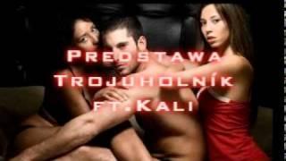 Predstawa - Trojuholník ft.Kali