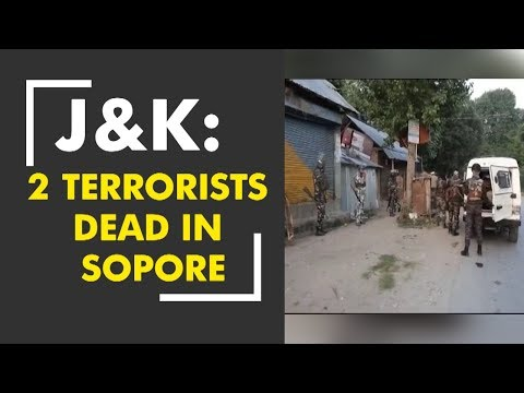 Morning Breaking: 2 terrorists gunned down by security forces in Sopore, combing ops on