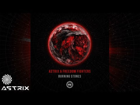 Astrix & Freedom Fighters - Burning Stones