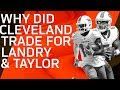 Why Did the Browns Trade for Tyrod Taylor & Jarvis Landry & Are They Long Term Solutions? | NFL