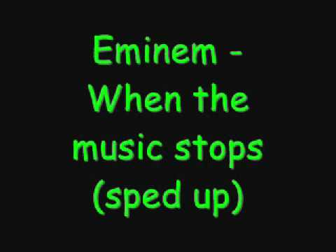 Eminem - When the music stops (sped up)
