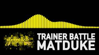 Trainer Battle - Matduke Remix [Drum and Bass]