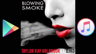 Taylor Ray Holbrook Blowing Smoke