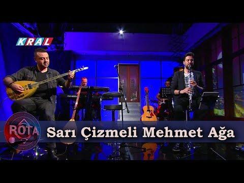 Ahmet Koç & Serkan Çağrı - Sarı Çizmeli Mehmet Ağa | ROTA