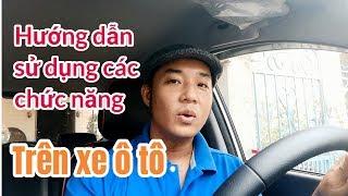 Hướng dẫn điều khiển các chi tết trên xe ô tô