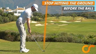 HOW TO STOP HITTING THE GROUND BEFORE THE GOLF BALL
