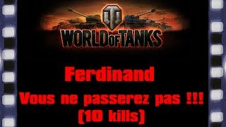 World of Tanks - Ferdinand - Vous ne passerez pas !!! - (10 kills)