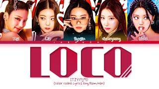 Download lagu ITZY LOCO Lyrics (잇지 LOCO 가사) (Color Coded Lyrics)