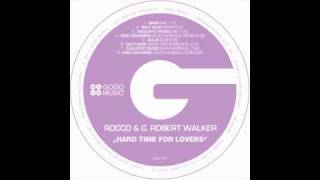 Rocco and C. Robert Walker - Hard Time For Lovers (Main Mix)