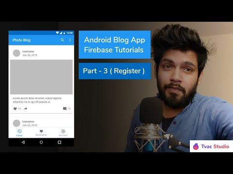 Android Blog App 2018 - Android Studio Firebase Tutorials - Part 3
