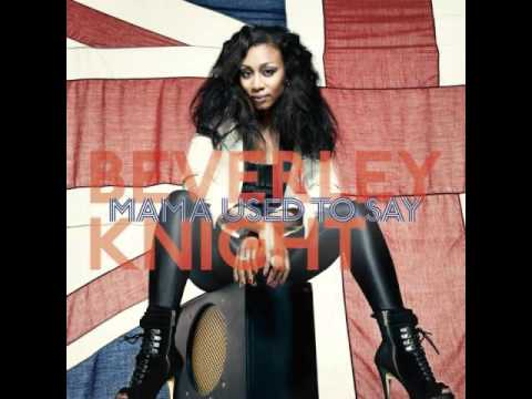 Beverley Knight - MAMA USED TO SAY (Dave Doyle Radio Edit)