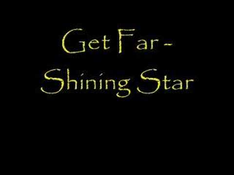 Get far - Shinig Star