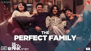 The Sky Is Pink | The Perfect Family | Priyanka, Farhan, Zaira, Rohit | Shonali | 11th Oct.