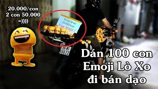 Gắng 100 con Emoji Lò Xò THẦN THÁNH đi bán dạo và cái kết - Xe Ôm Vlog