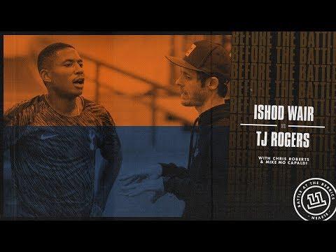 BATB 11 | Before The Battle - Week 9: Ishod Wair vs. TJ Rogers