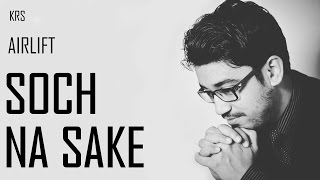 download lagu Soch Na Sake Instrumental Al Karaoke Cover  Airlift gratis
