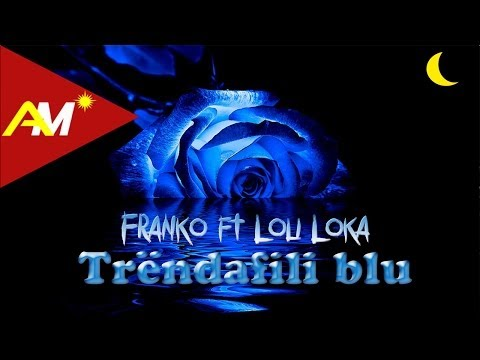 Franko ft. Loli Loka - Trendafili blu (Official Lyrics Video)