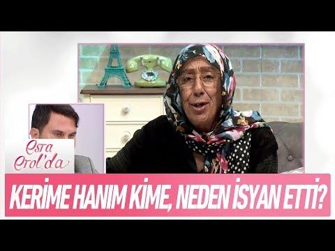 Kerime Hanım kime, neden isyan etti? - Esra Erol'da 15 Kasım 2017