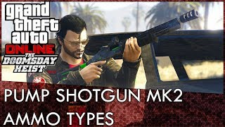 GTA Online Pump Shotgun MK2 Ammo Types Test (Doomsday Heist DLC)