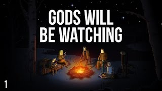 Gods Will Be Watching - Part 1 - F&*k!