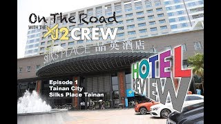 XJ2 Crew : Hotel Review : Silks Place Tainan (HD)