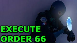 EXECUTE ORDER 66 - Rainbow Six Siege Funny & Epic Moments