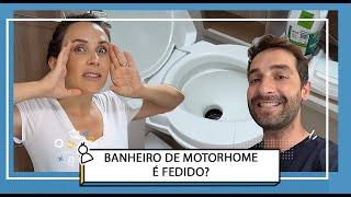 BANHEIRO DE MOTORHOME SEM CHEIRO - COMO FAZEMOS  |  Travel and Share