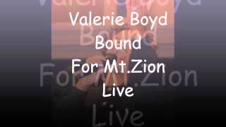 Valerie Boyd-Bound For Mt.Zion