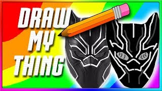 BLACK PANTHER DRAWING! | Draw My Thing Funny Game