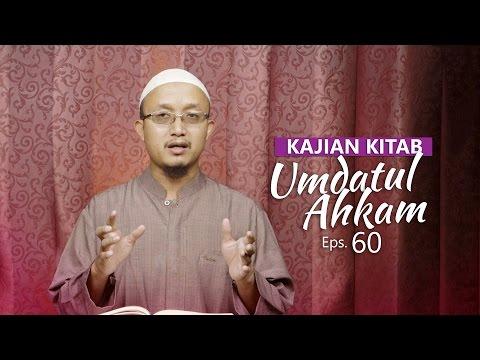 Kajian Kitab: Umdatul Ahkam - Ustadz Aris Munandar, Eps. 60